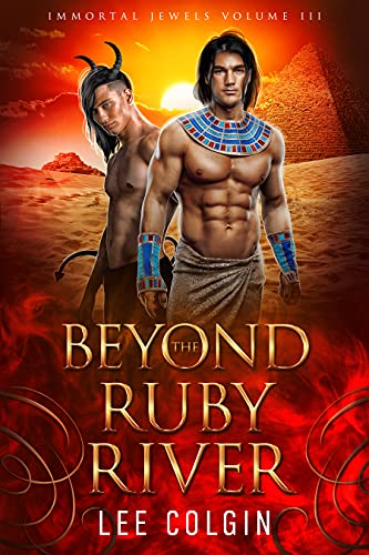 Beyond the Ruby River: Immortal Jewels Volume III: (MM Ancient Egyptian Historical Romance)