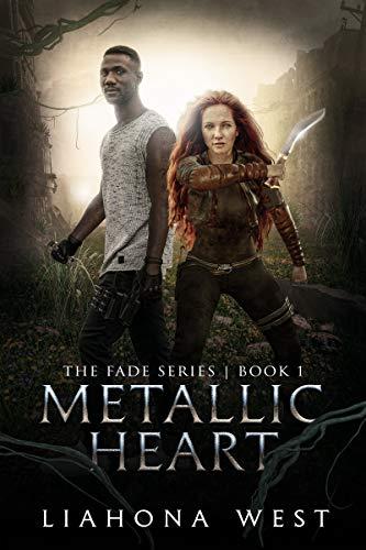 Metallic Heart: Book One of The Fade Series
