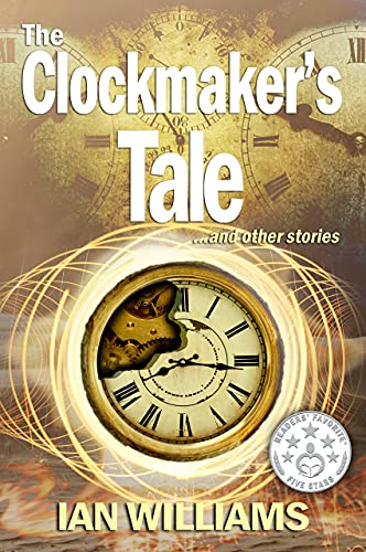 The Clockmaker's Tale: and other stories